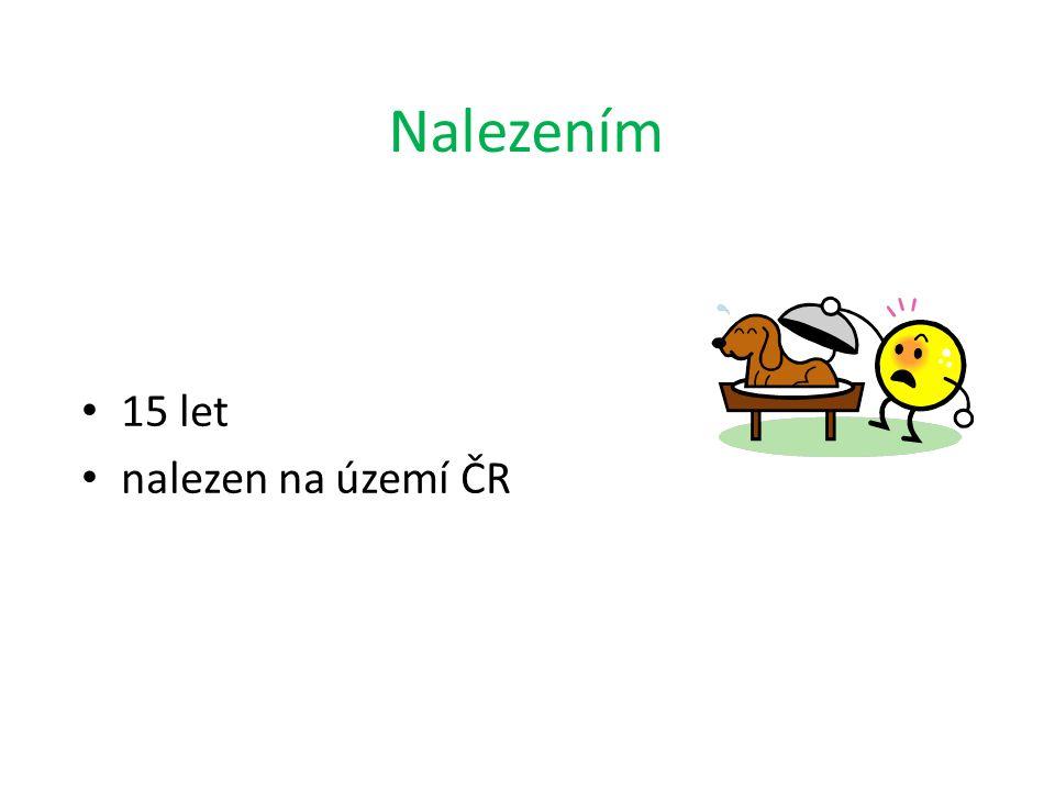 Nalezením 15 let nalezen na území ČR