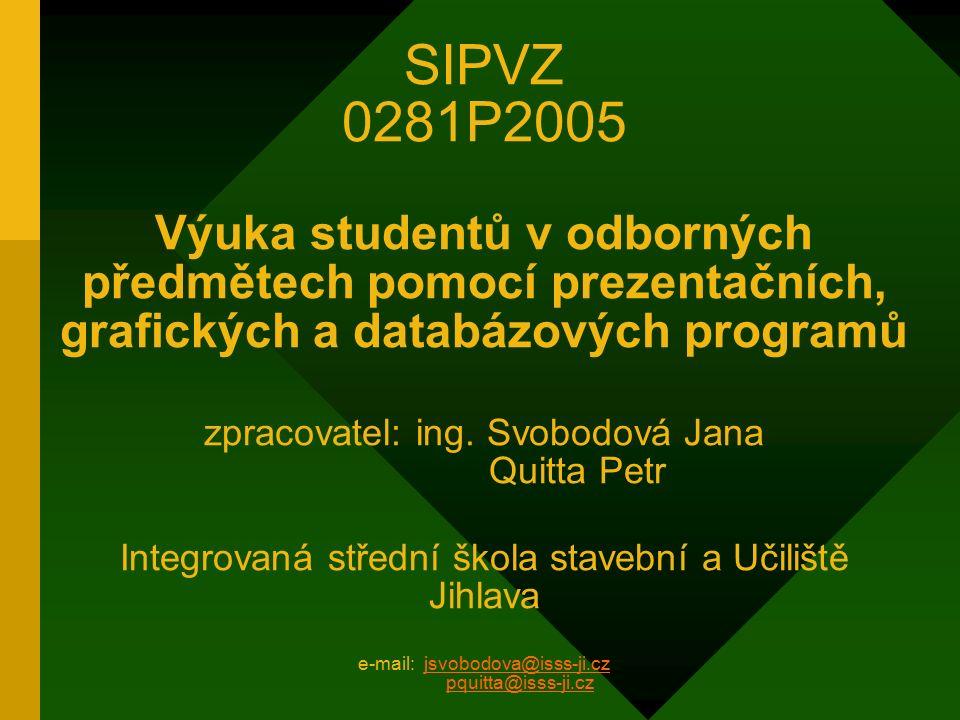 Téma 1.1 – vytvoření výukového obsahu nebo výukového materiálu Rozsah působnost regionální Okruh C – využití ICT na středních a vyšších odborných školách Cílová skupina žáci a studenti Realizace projektu projekt jednoletý 1.7.2005 – 31.12.2005 Výše poskytnuté dotace 127 108 Kč