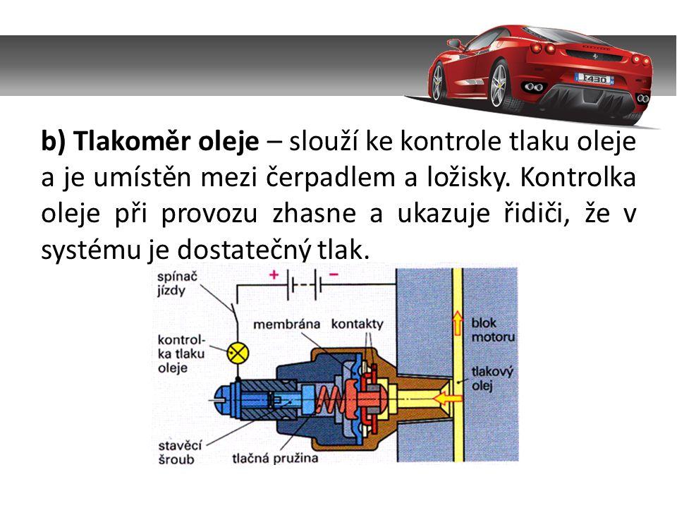 c) Redukční ventil – je zapojen za olejovým čerpadlem a zabraňuje příliš vysokému tlaku.