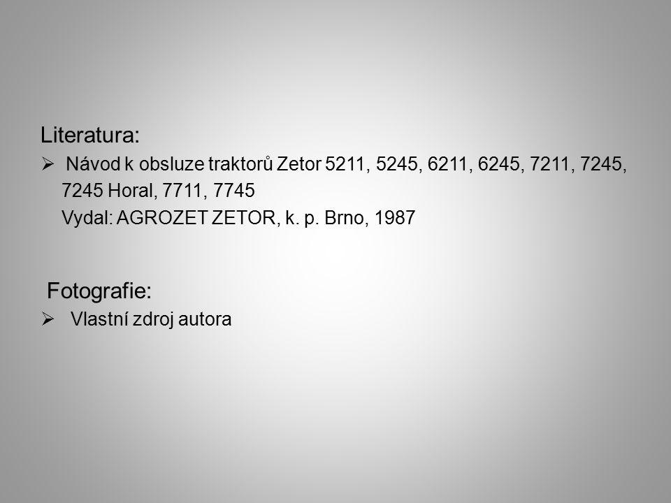 Literatura:  Návod k obsluze traktorů Zetor 5211, 5245, 6211, 6245, 7211, 7245, 7245 Horal, 7711, 7745 Vydal: AGROZET ZETOR, k. p. Brno, 1987 Fotogra