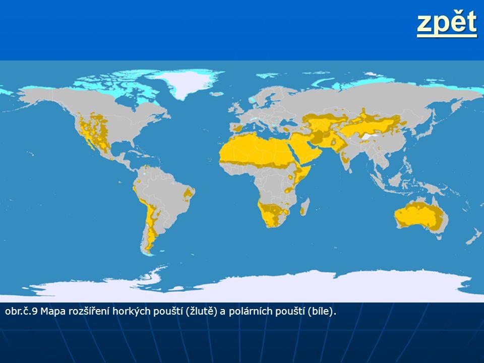 obr.č.9 Mapa rozšíření horkých pouští (žlutě) a polárních pouští (bíle). zpět