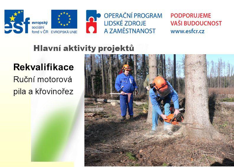 Hlavní aktivity projektů Rekvalifikace Ruční motorová pila a křovinořez