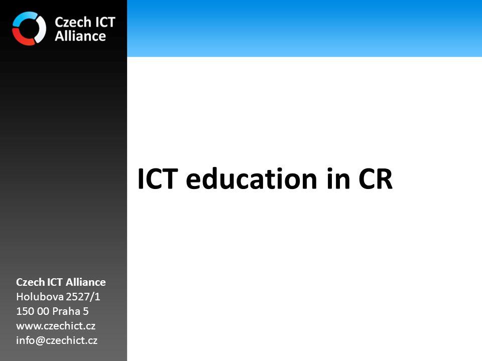 ICT education in CR Czech ICT Alliance Holubova 2527/1 150 00 Praha 5 www.czechict.cz info@czechict.cz