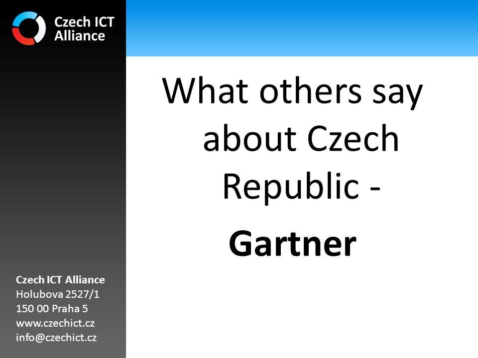 What others say about Czech Republic - Gartner Czech ICT Alliance Holubova 2527/1 150 00 Praha 5 www.czechict.cz info@czechict.cz