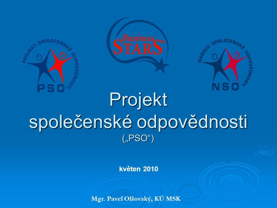"""Projekt společenské odpovědnosti (""""PSO ) Mgr. Pavel Olšovský, KÚ MSK květen 2010"""