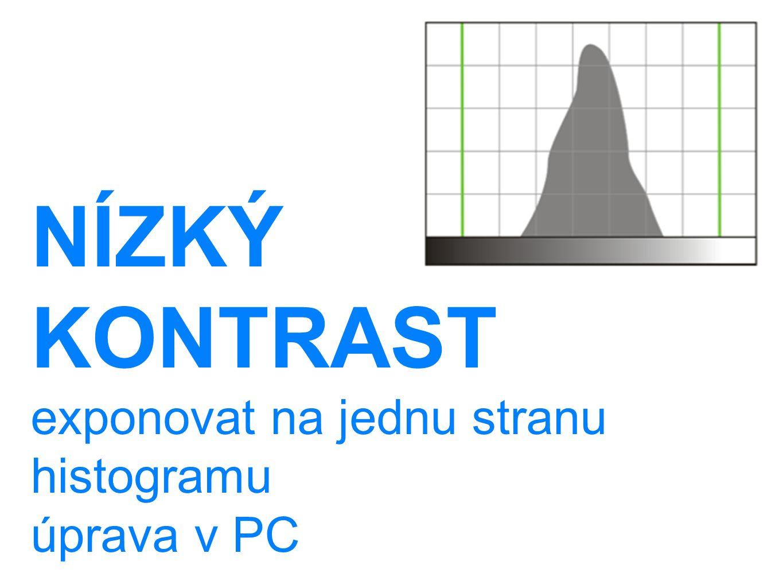 NÍZKÝ KONTRAST exponovat na jednu stranu histogramu úprava v PC