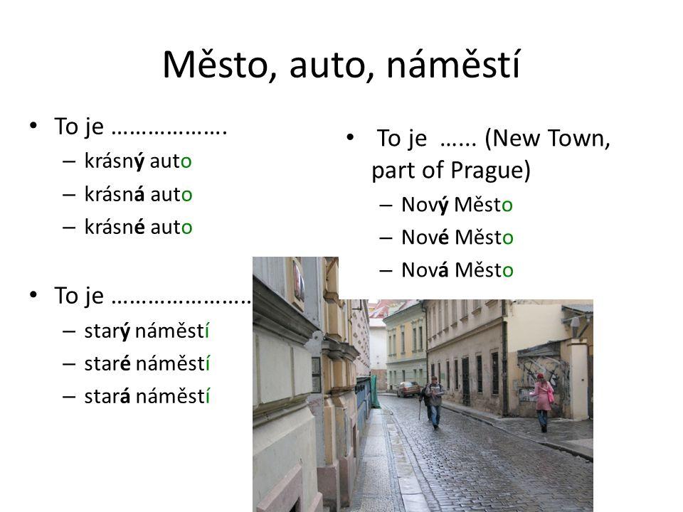 Město, auto, náměstí To je ……………….