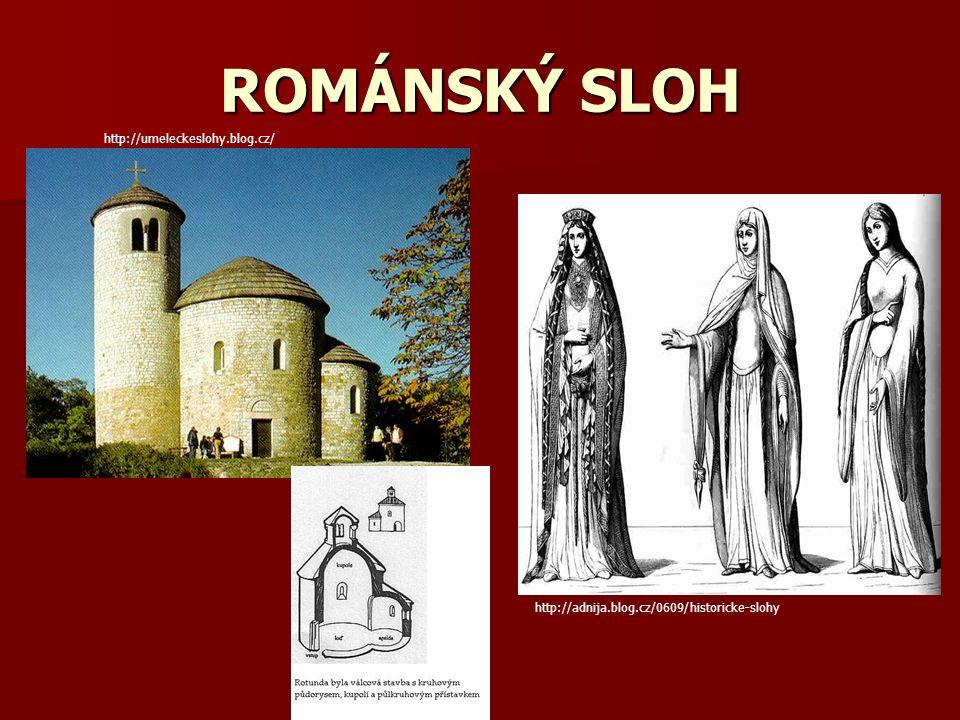ROMÁNSKÝ SLOH http://umeleckeslohy.blog.cz/ http://adnija.blog.cz/0609/historicke-slohy