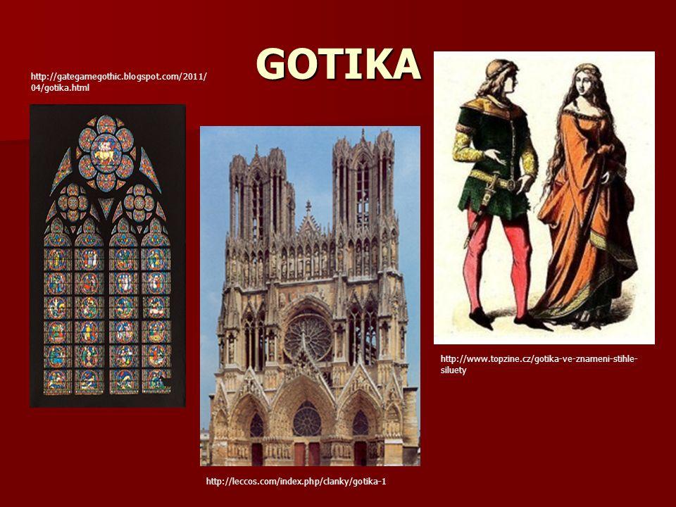 GOTIKA http://gategamegothic.blogspot.com/2011/ 04/gotika.html http://leccos.com/index.php/clanky/gotika-1 http://www.topzine.cz/gotika-ve-znameni-stihle- siluety