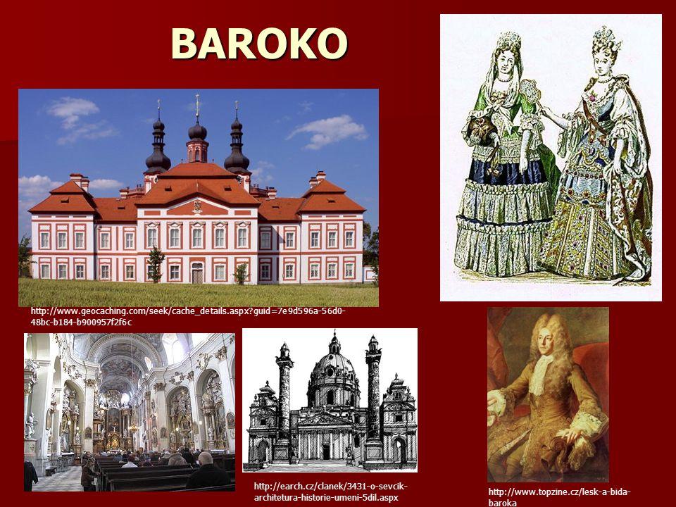 BAROKO http://www.geocaching.com/seek/cache_details.aspx?guid=7e9d596a-56d0- 48bc-b184-b900957f2f6c http://earch.cz/clanek/3431-o-sevcik- architetura-historie-umeni-5dil.aspx http://www.topzine.cz/lesk-a-bida- baroka