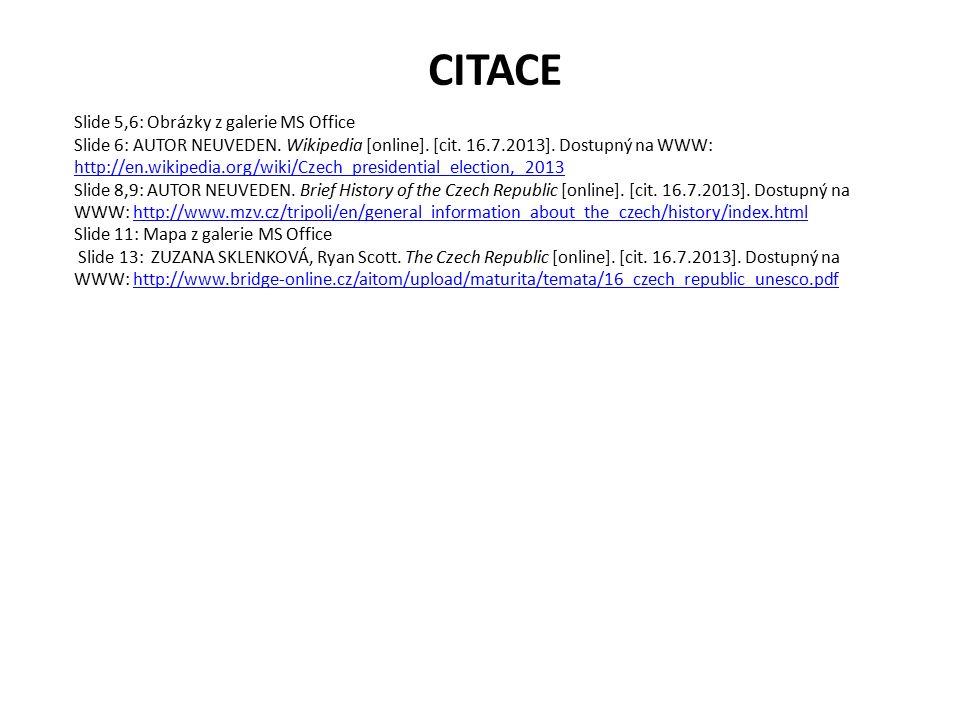 CITACE Slide 5,6: Obrázky z galerie MS Office Slide 6: AUTOR NEUVEDEN.