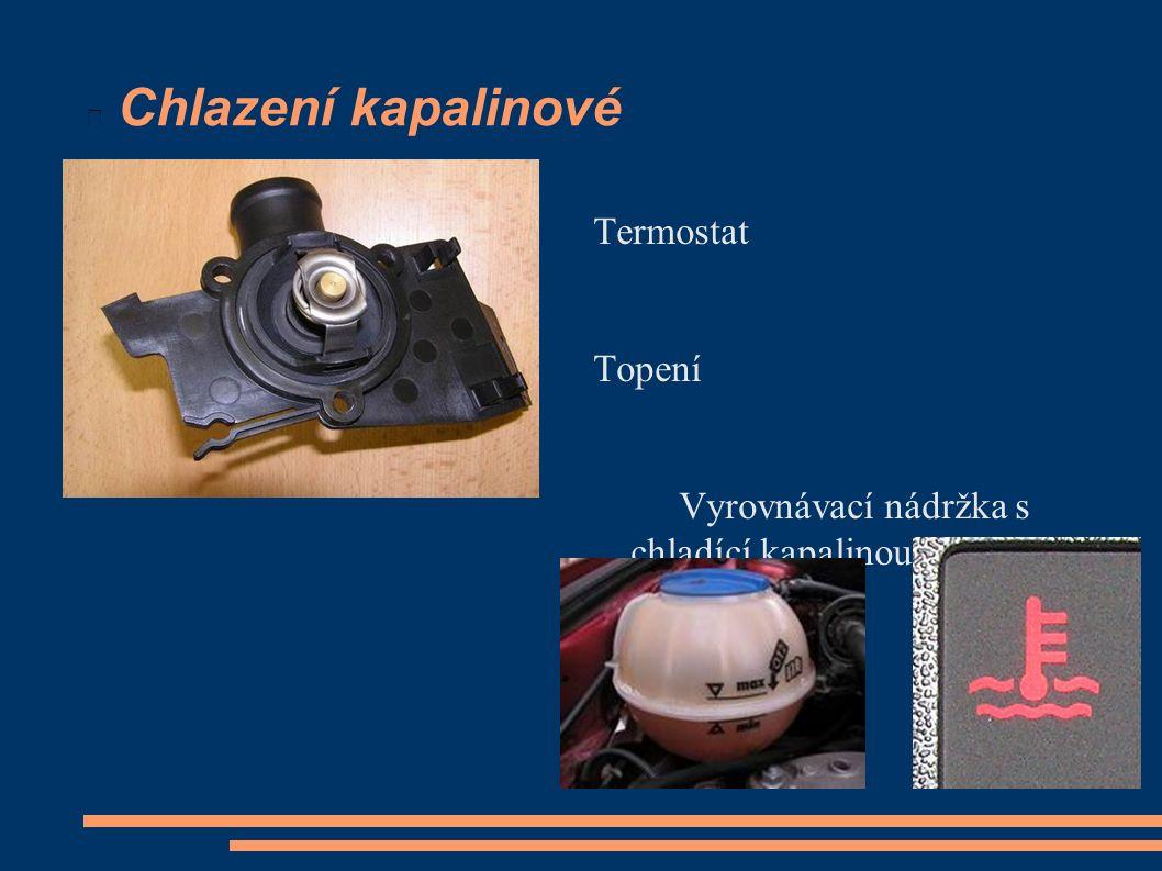 Chlazení kapalinové Termostat Topení Vyrovnávací nádržka s chladící kapalinou