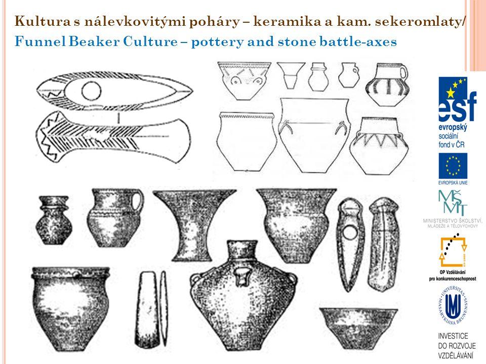 Kultura s nálevkovitými poháry – keramika a kam. sekeromlaty/ Funnel Beaker Culture – pottery and stone battle-axes