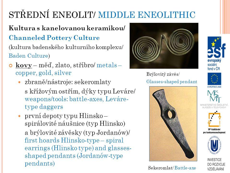 STŘEDNÍ ENEOLIT/ MIDDLE ENEOLITHIC Kultura s kanelovanou keramikou/ Channeled Pottery Culture (kultura badenského kulturního komplexu/ Baden Culture)
