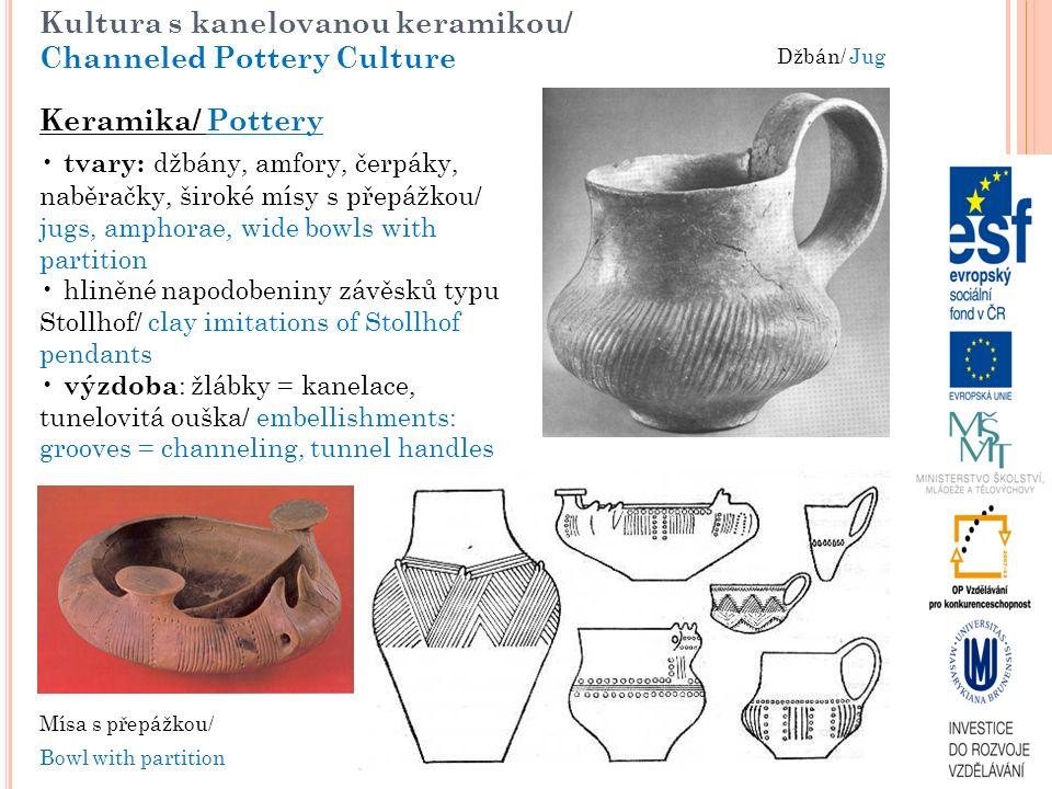 Keramika/ Pottery tvary: džbány, amfory, čerpáky, naběračky, široké mísy s přepážkou/ jugs, amphorae, wide bowls with partition hliněné napodobeniny z
