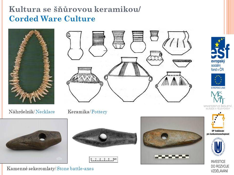 Kultura se šňůrovou keramikou/ Corded Ware Culture Náhrdelník/ NecklaceKeramika/ Pottery Kamenné sekeromlaty/ Stone battle-axes