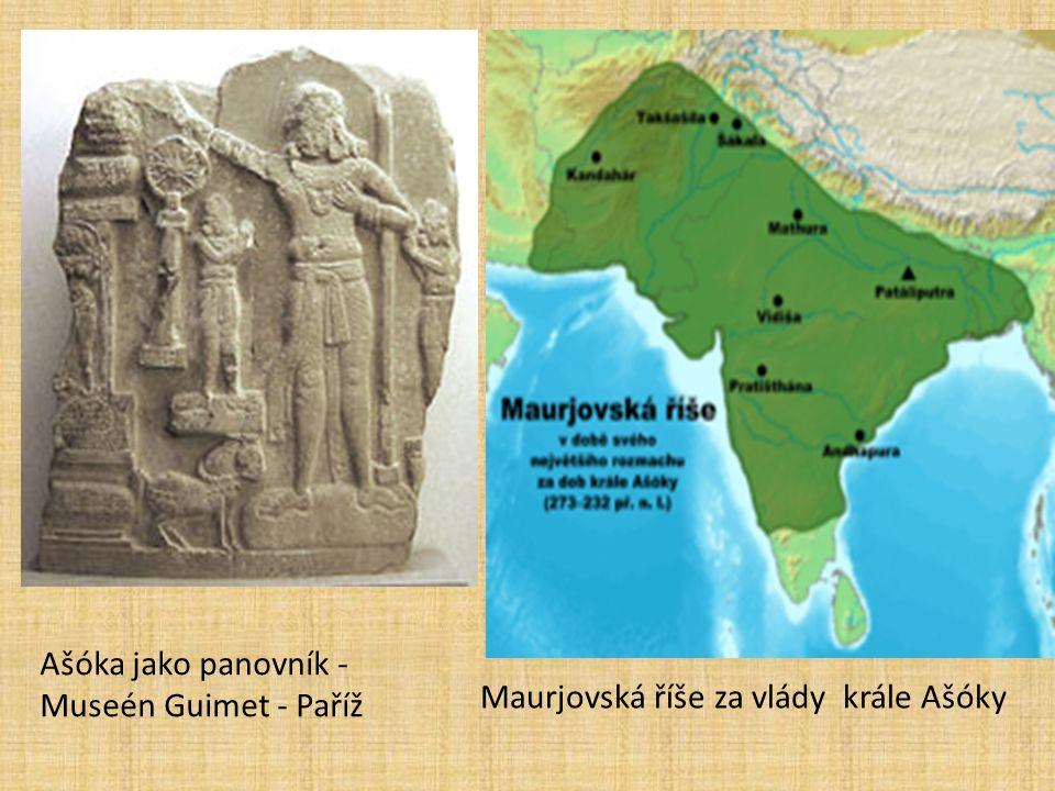 Ašóka jako panovník - Museén Guimet - Paříž Maurjovská říše za vlády krále Ašóky