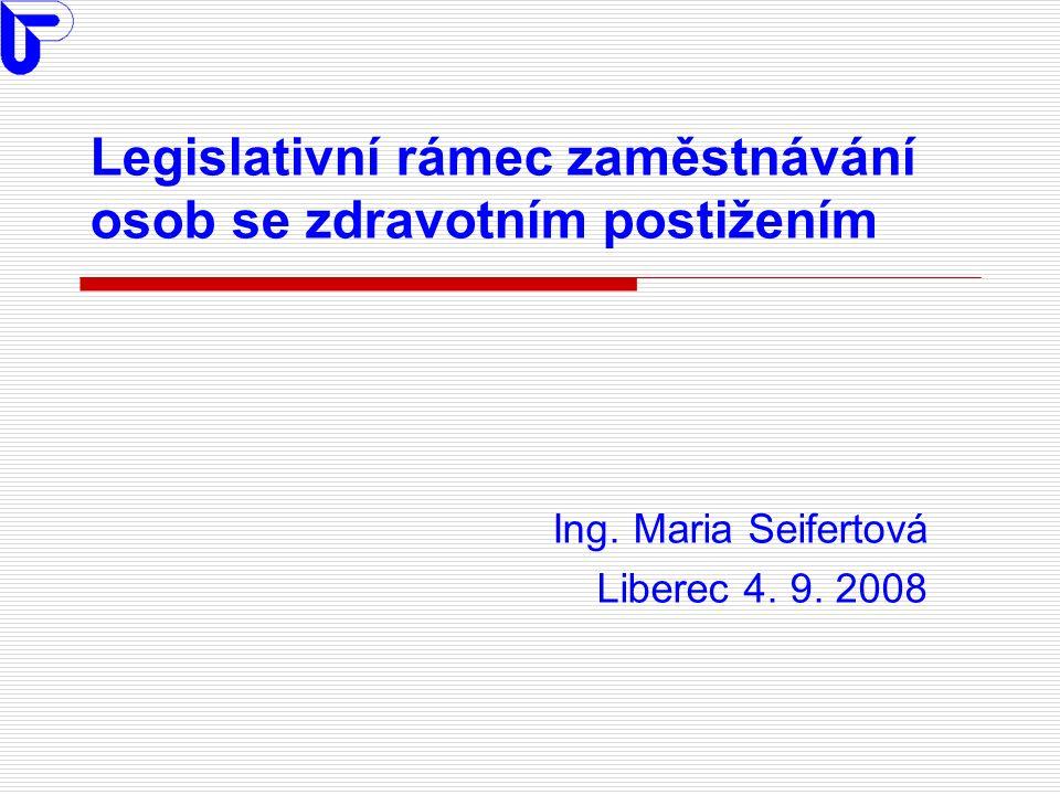 Legislativní rámec zaměstnávání osob se zdravotním postižením Ing.