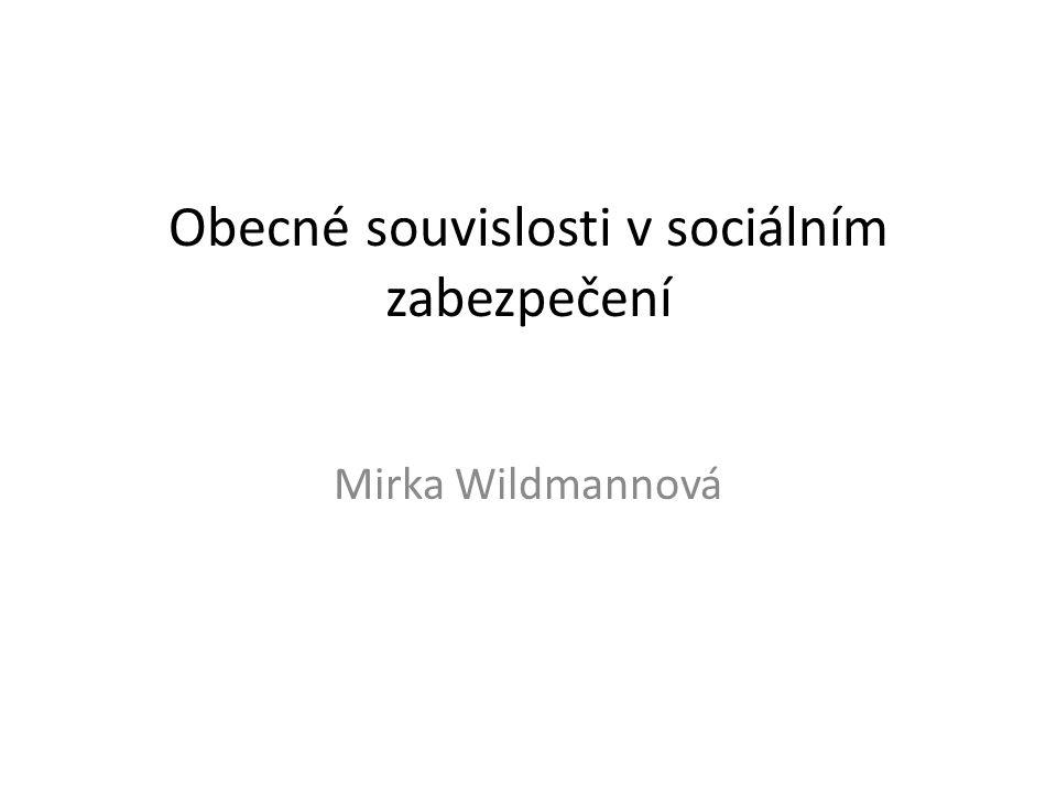 Obecné souvislosti v sociálním zabezpečení Mirka Wildmannová