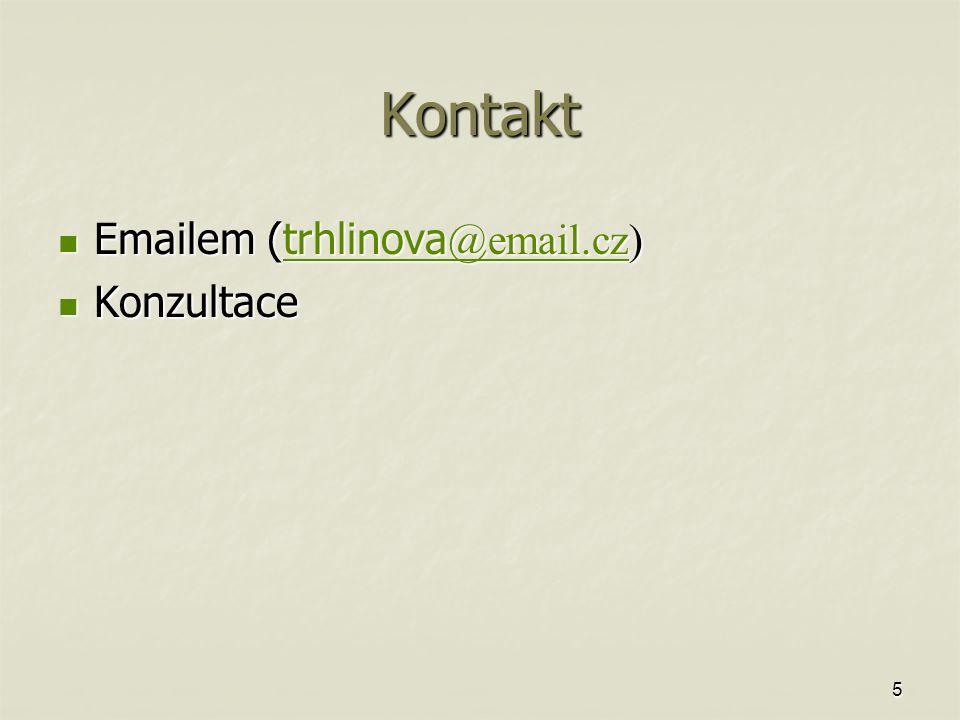 Kontakt Emailem (trhlinova @email.cz) Emailem (trhlinova @email.cz)trhlinova @email.cztrhlinova @email.cz Konzultace Konzultace 5