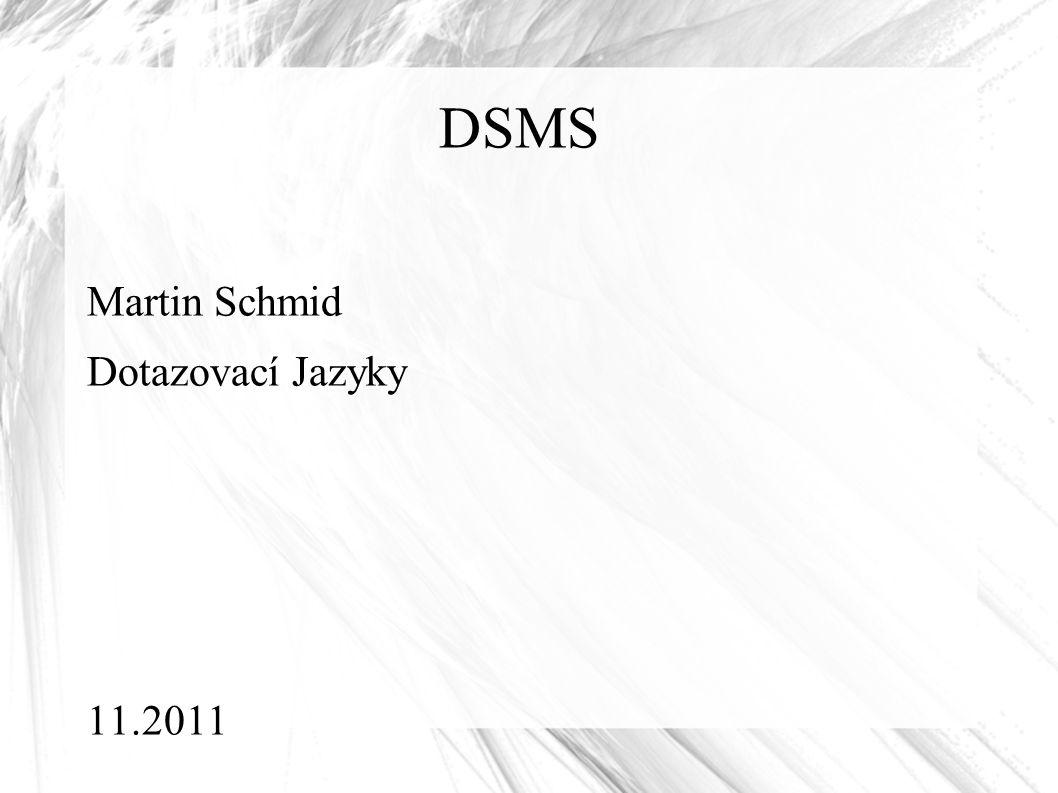 DSMS Martin Schmid Dotazovací Jazyky 11.2011