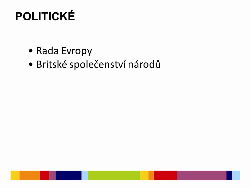 POLITICKÉ Rada Evropy Britské společenství národů