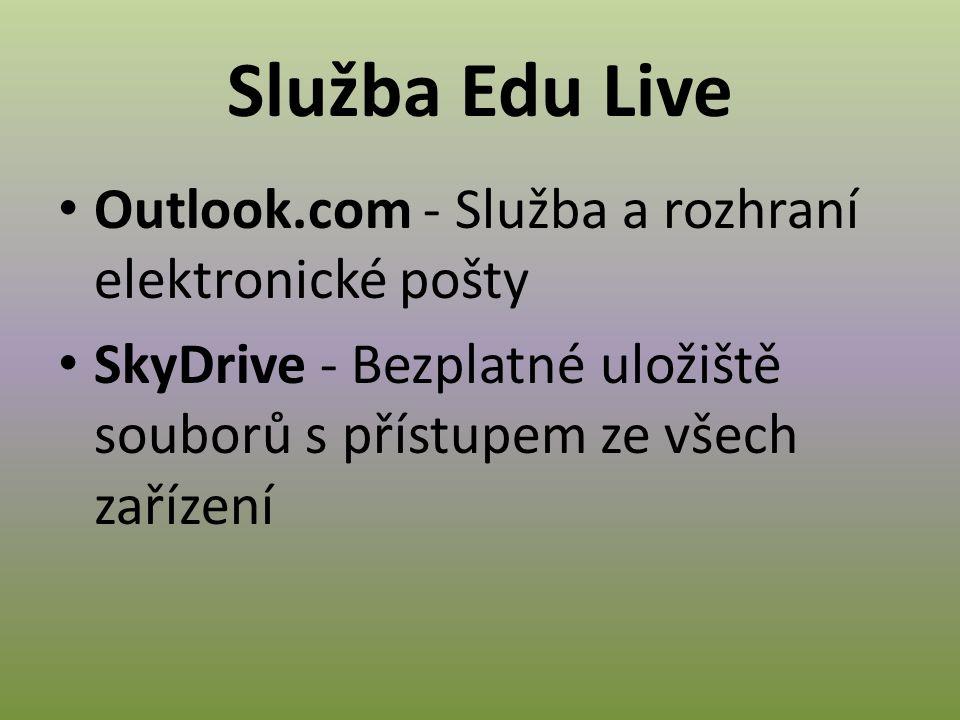Služba Edu Live Outlook.com - Služba a rozhraní elektronické pošty SkyDrive - Bezplatné uložiště souborů s přístupem ze všech zařízení