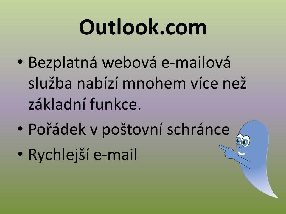 Outlook.com Společný (globální) adresář Vlastní kontakty uživatele Složky, pravidla pro poštu Kalendáře, úkoly