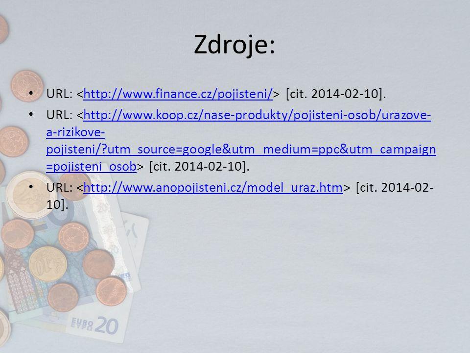 Zdroje: URL: [cit. 2014-02-10].http://www.finance.cz/pojisteni/ URL: [cit. 2014-02-10].http://www.koop.cz/nase-produkty/pojisteni-osob/urazove- a-rizi