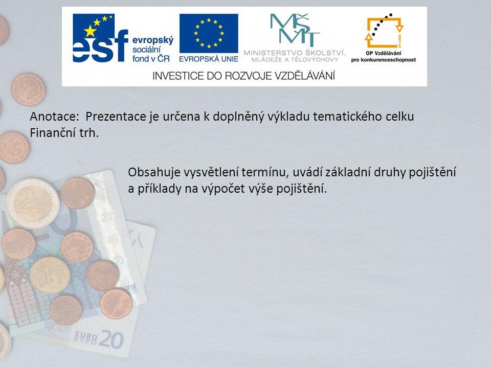 Anotace: Prezentace je určena k doplněný výkladu tematického celku Finanční trh.
