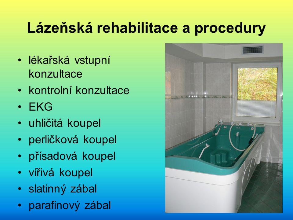 Lázeňská rehabilitace a procedury lékařská vstupní konzultace kontrolní konzultace EKG uhličitá koupel perličková koupel přísadová koupel vířivá koupel slatinný zábal parafinový zábal