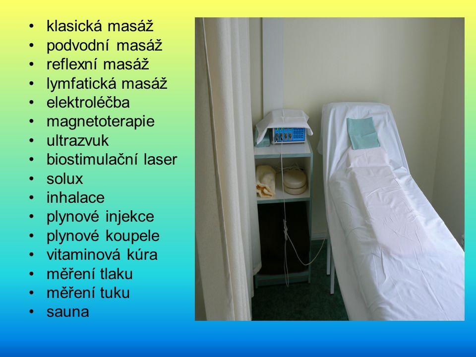 klasická masáž podvodní masáž reflexní masáž lymfatická masáž elektroléčba magnetoterapie ultrazvuk biostimulační laser solux inhalace plynové injekce plynové koupele vitaminová kúra měření tlaku měření tuku sauna
