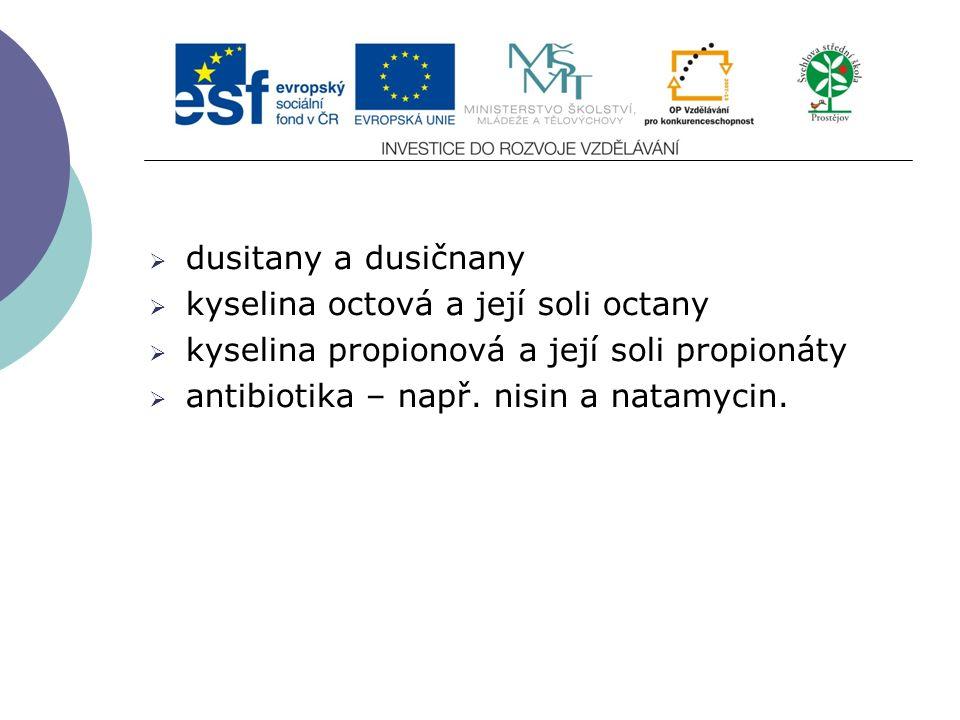 Slide 2…atd  dusitany a dusičnany  kyselina octová a její soli octany  kyselina propionová a její soli propionáty  antibiotika – např. nisin a nat
