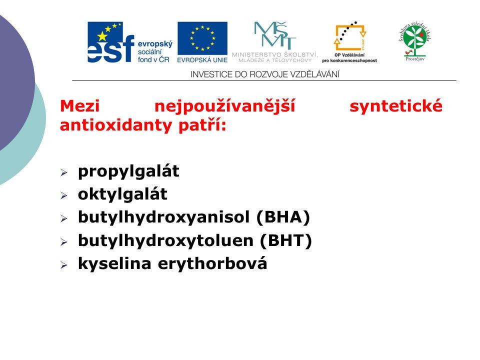 Slide 2…atd Mezi nejpoužívanější syntetické antioxidanty patří:  propylgalát  oktylgalát  butylhydroxyanisol (BHA)  butylhydroxytoluen (BHT)  kys