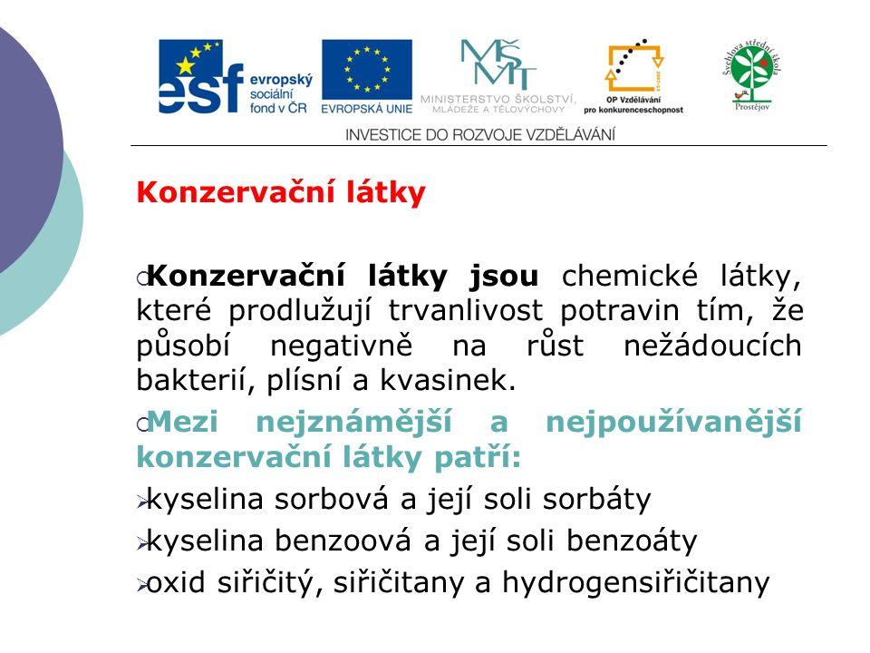 Slide 2…atd Konzervační látky  Konzervační látky jsou chemické látky, které prodlužují trvanlivost potravin tím, že působí negativně na růst nežádouc