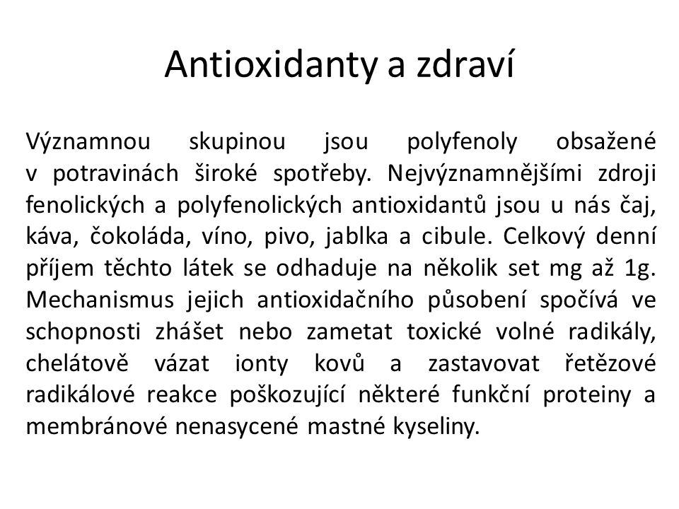 Antioxidanty a zdraví Významnou skupinou jsou polyfenoly obsažené v potravinách široké spotřeby. Nejvýznamnějšími zdroji fenolických a polyfenolických
