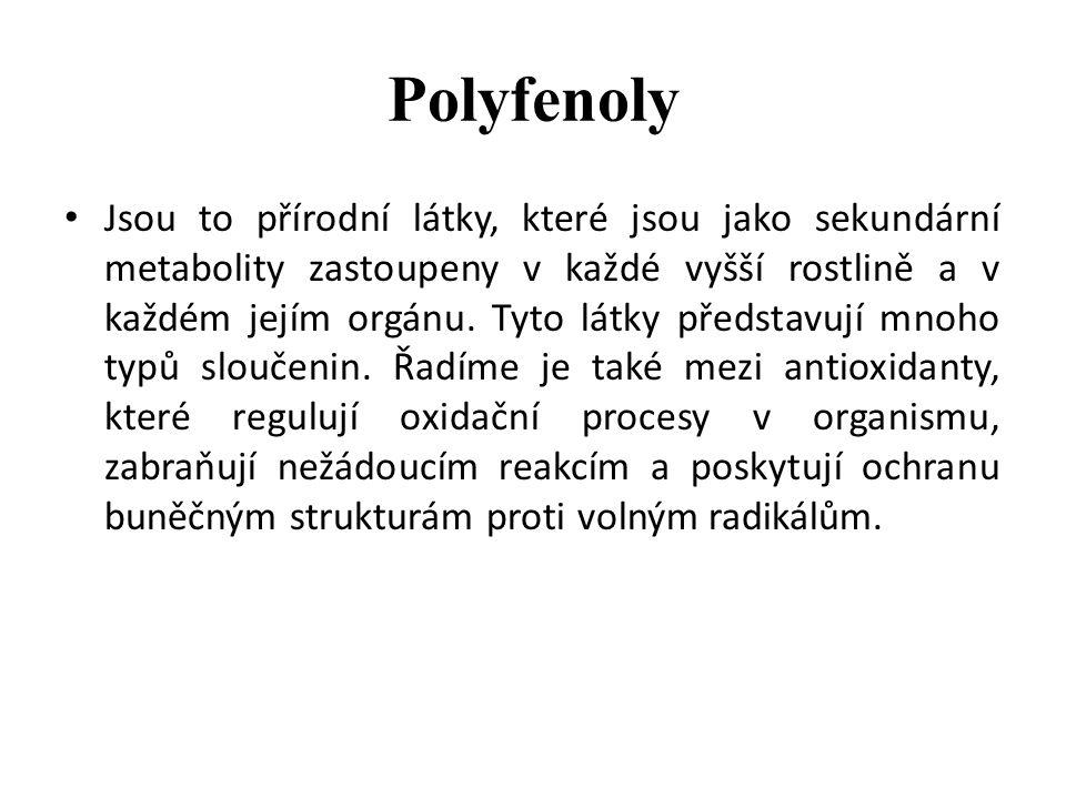 Polyfenoly Jsou to přírodní látky, které jsou jako sekundární metabolity zastoupeny v každé vyšší rostlině a v každém jejím orgánu.