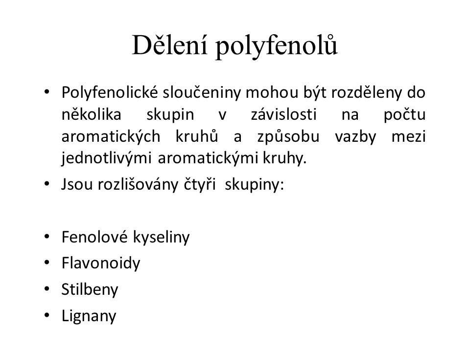 Biologické účinky polyfenolů Polyfenoly mohou vykazovat antikarcinogenní a antiaterogenní vlastnosti.