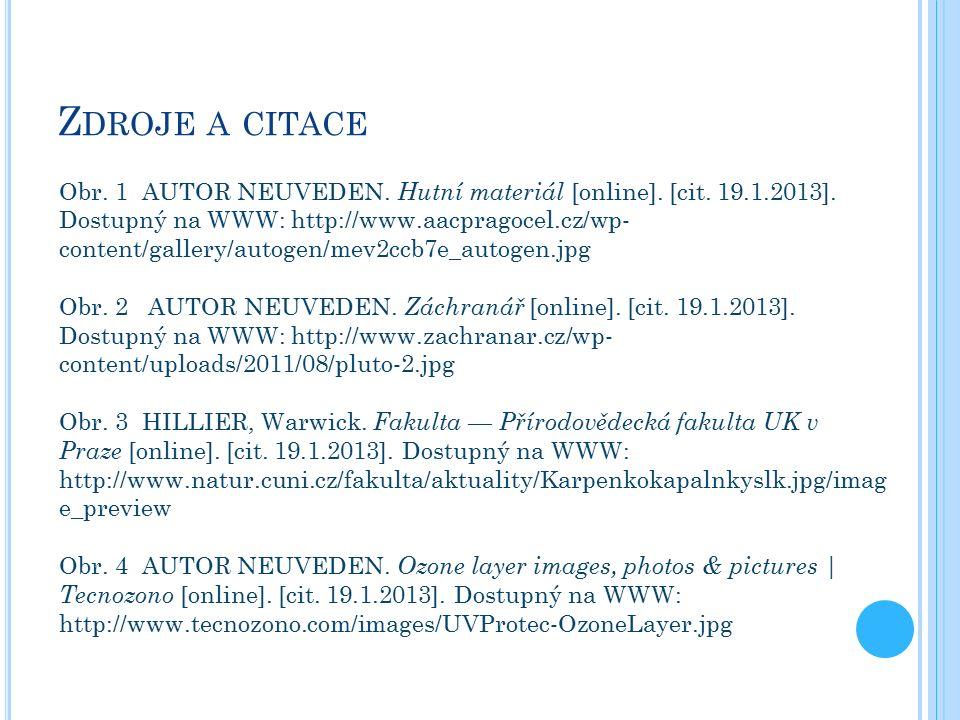Z DROJE A CITACE Obr. 1 AUTOR NEUVEDEN. Hutní materiál [online].