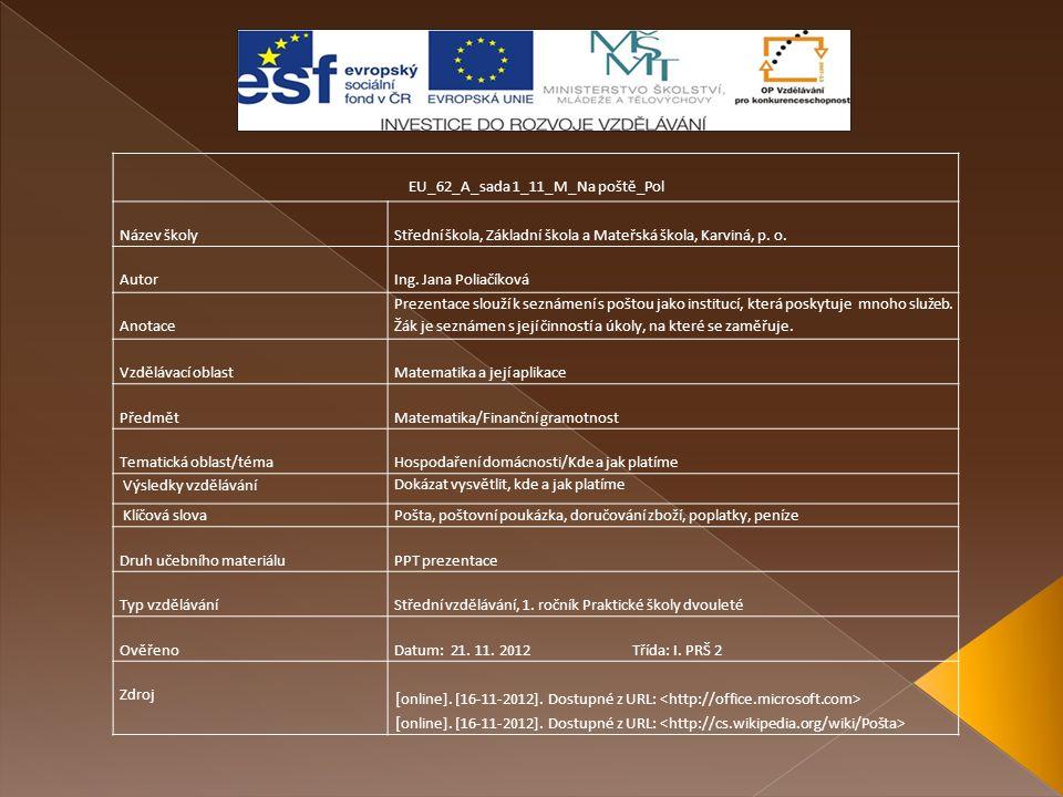 EU_62_A_sada 1_11_M_Na poště_Pol Název školy Střední škola, Základní škola a Mateřská škola, Karviná, p.
