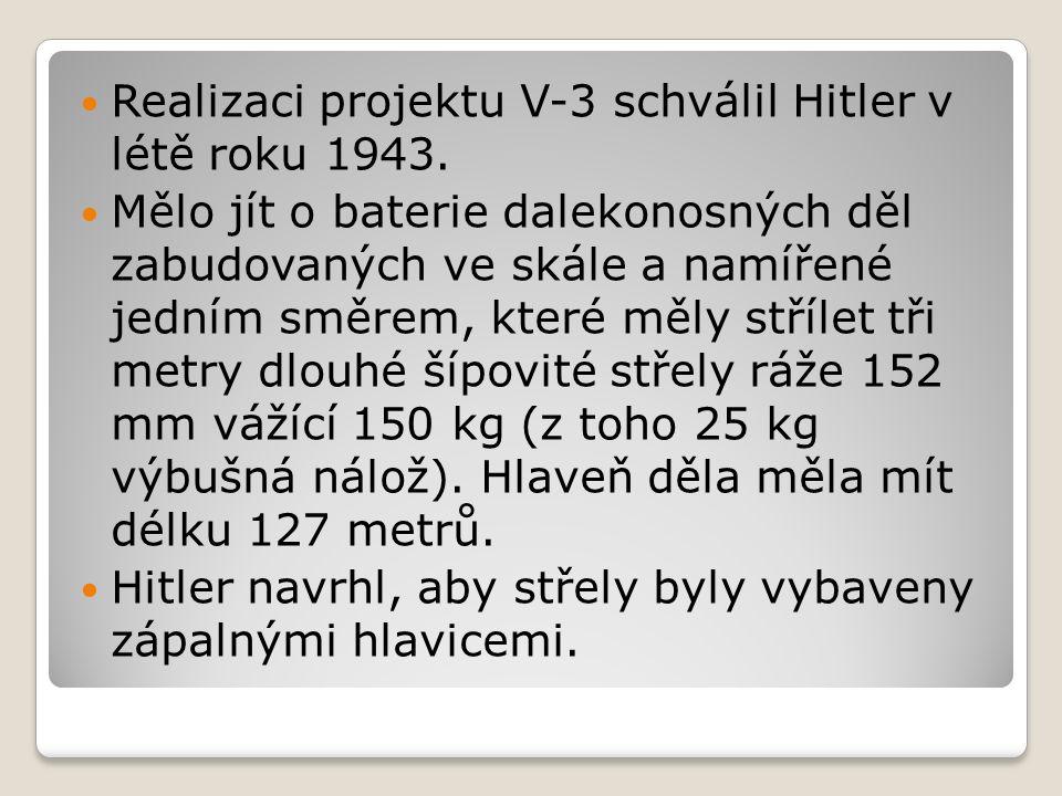 Realizaci projektu V-3 schválil Hitler v létě roku 1943.