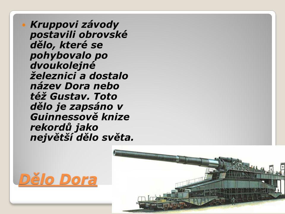Dělo Dora Kruppovi závody postavili obrovské dělo, které se pohybovalo po dvoukolejné železnici a dostalo název Dora nebo též Gustav.