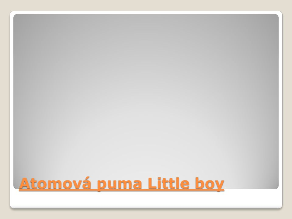 Atomová puma Little boy