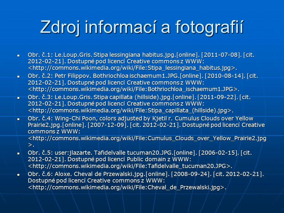 Zdroj informací a fotografií Obr. č.1: Le.Loup.Gris. Stipa lessingiana habitus.jpg.[online]. [2011-07-08]. [cit. 2012-02-21]. Dostupné pod licencí Cre
