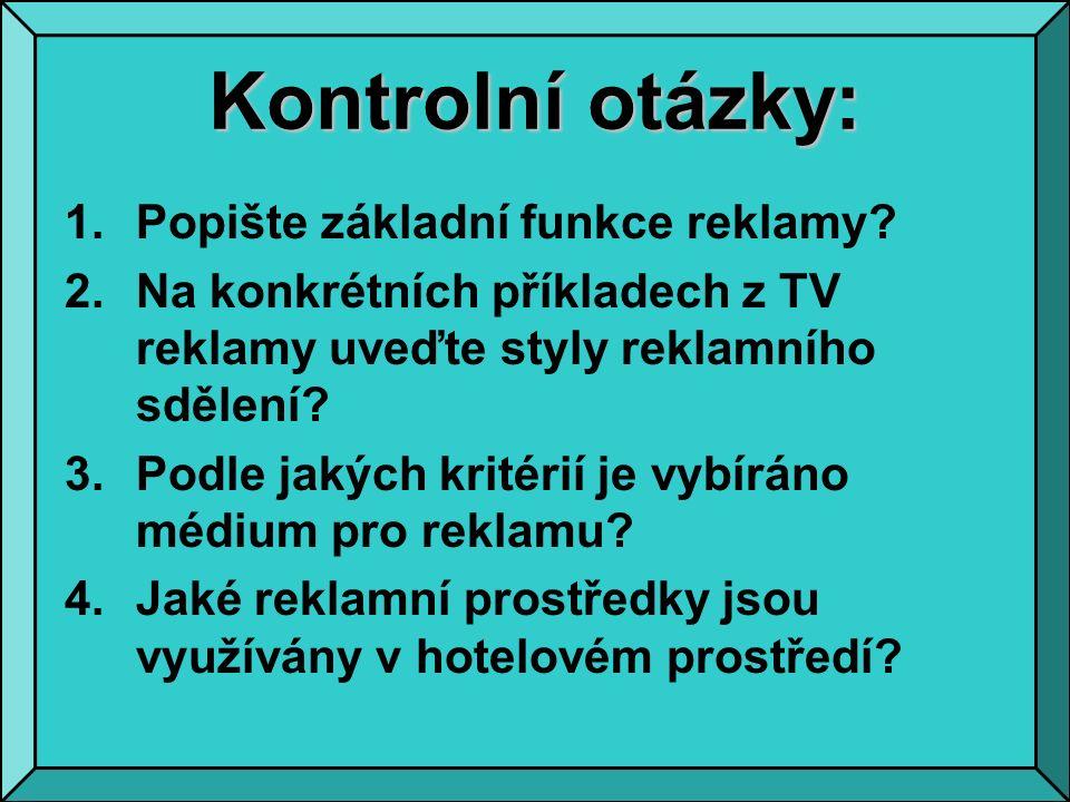 Kontrolní otázky: 1.Popište základní funkce reklamy.