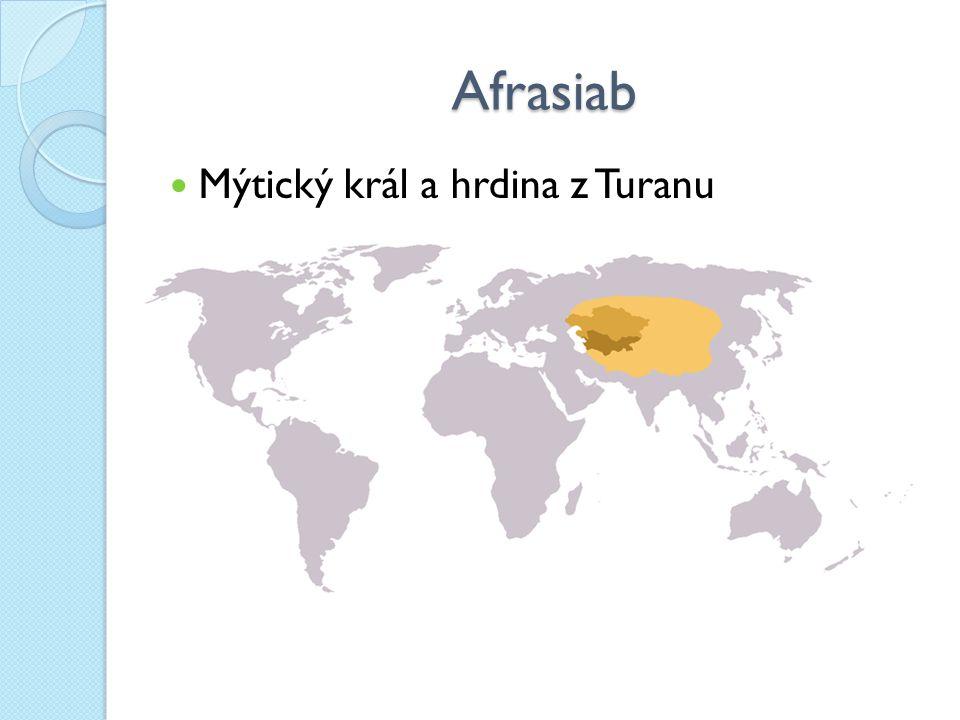 Afrasiab Mýtický král a hrdina z Turanu