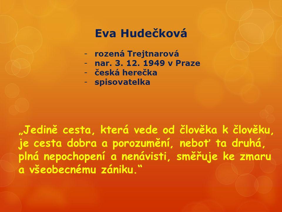 Eva Hudečková -rozená Trejtnarová -nar. 3. 12.