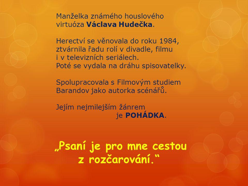 Manželka známého houslového virtuóza Václava Hudečka.