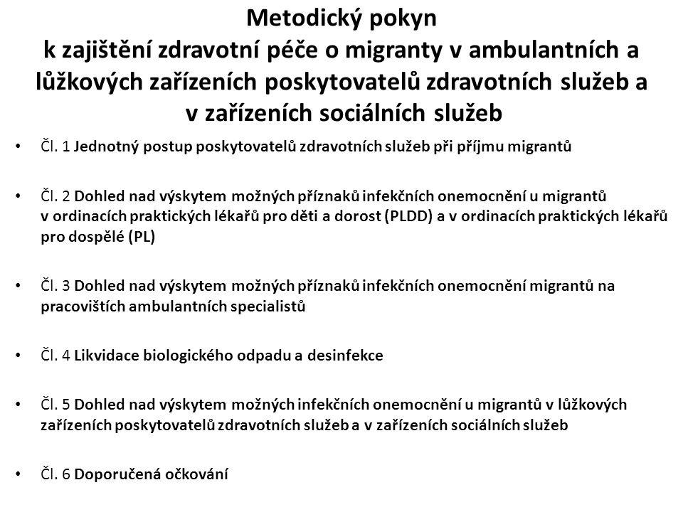 Metodický pokyn k zajištění zdravotní péče o migranty v ambulantních a lůžkových zařízeních poskytovatelů zdravotních služeb a v zařízeních sociálních služeb Čl.
