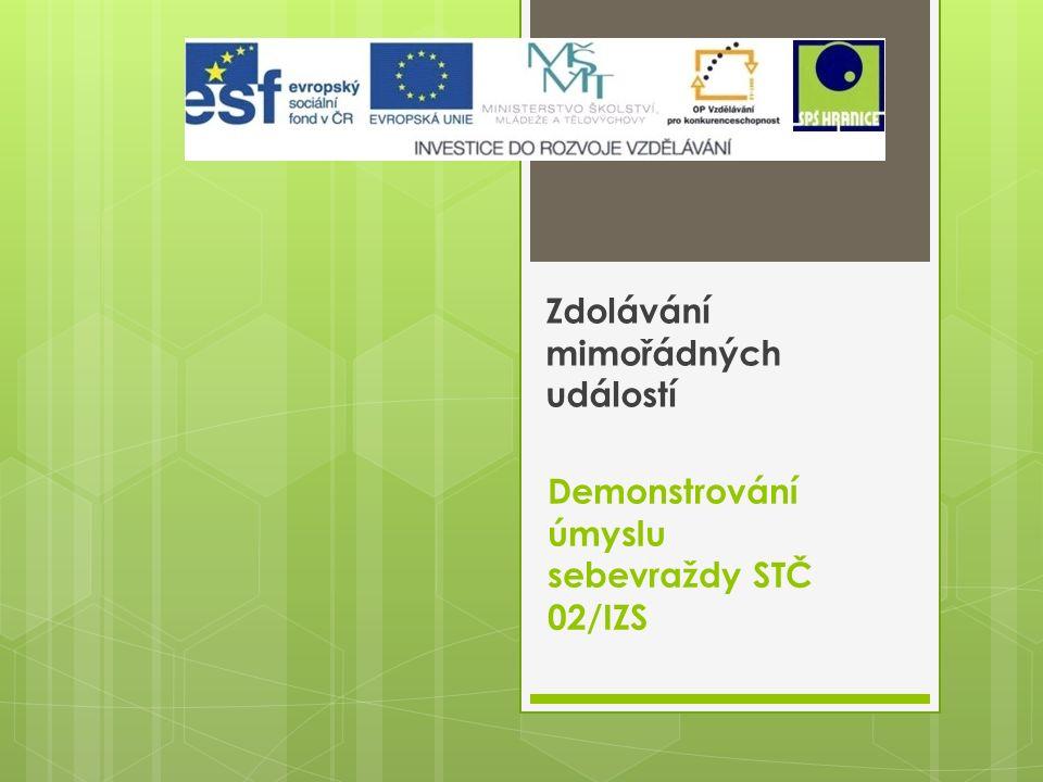 Demonstrování úmyslu sebevraždy STČ 02/IZS Zdolávání mimořádných událostí